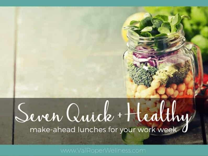 7 quick + healthy make-ahead lunches for your work week