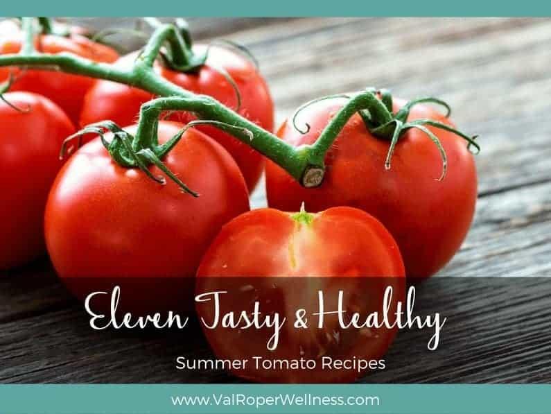 11 Tasty + Healthy Summer Tomato Recipes