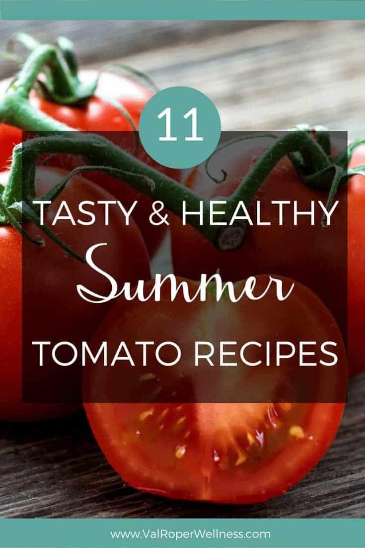 11 Tasty + Healthy Summer Tomato Recipes_pin