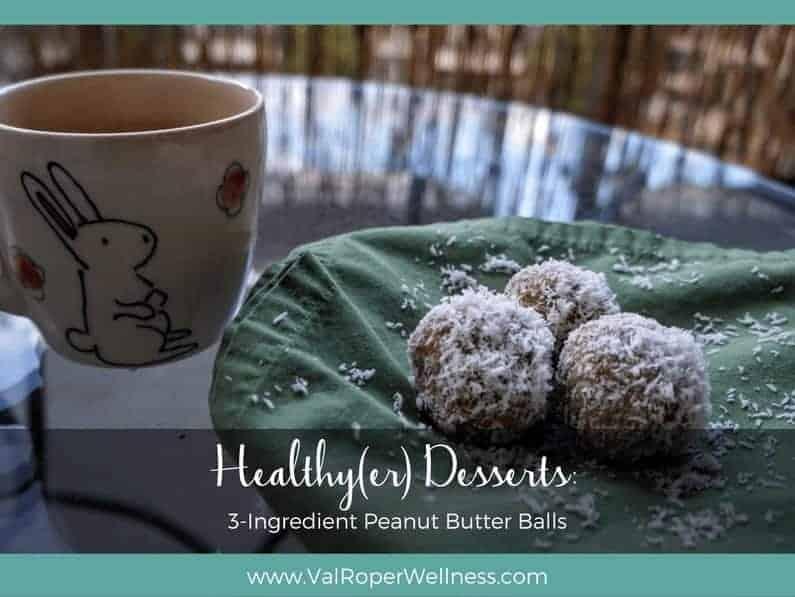 Healthy(er) Desserts:  3-Ingredient Peanut Butter Balls