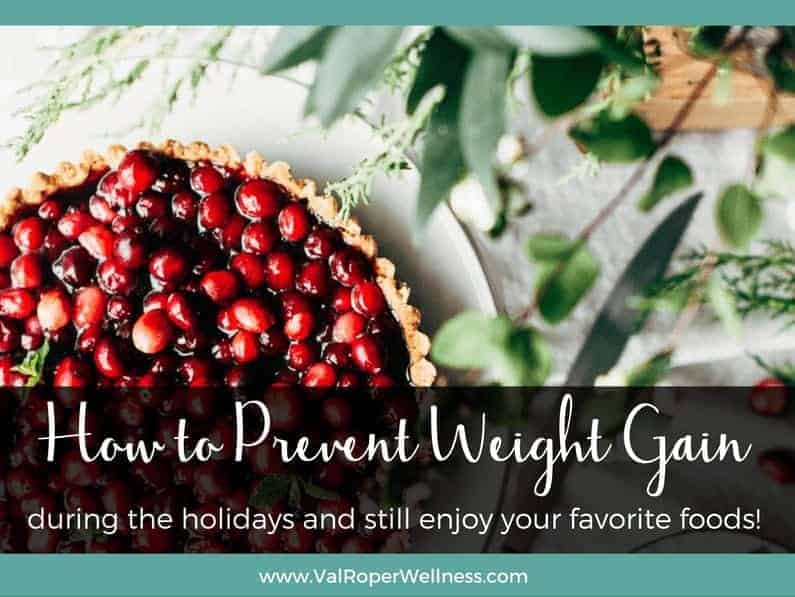How to prevent weight gain during the holidays (and still enjoy your favorite foods!)