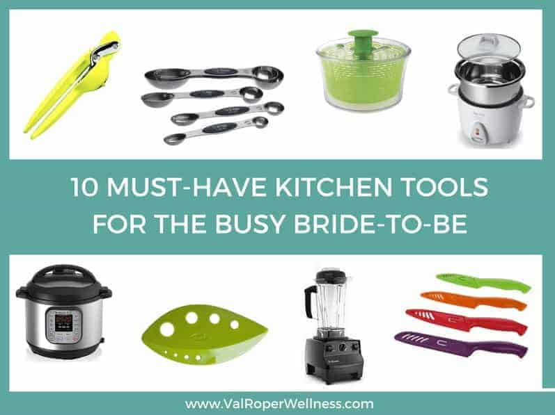 10 Must-Have Kitchen tools for the busy bride-to-be (psst…they make great gifts!)