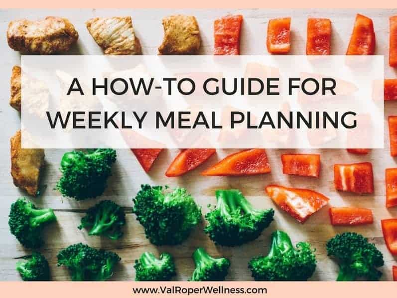 A How-to Guide for Weekly Meal Planning