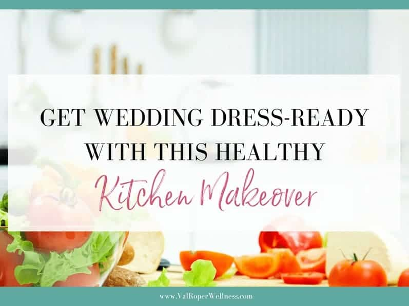 Get wedding dress-ready with this healthy kitchen makeover