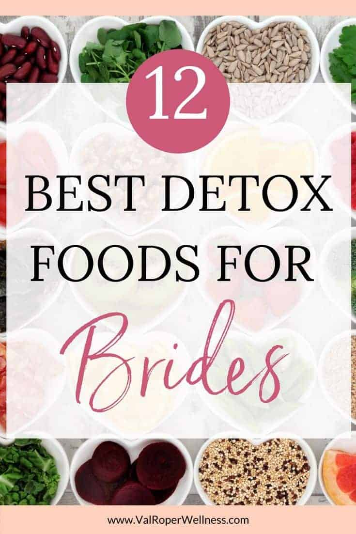 The 12 best detox foods for brides valerie wong wellness in part 2 of my detox series ive listed 12 of the best forumfinder Images