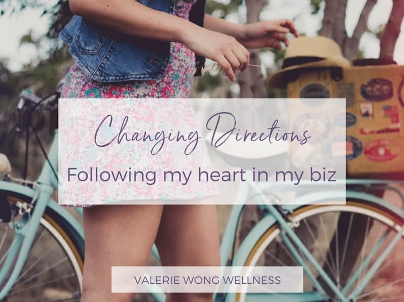 Changing directions:  Following my heart in my business