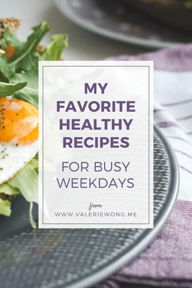 17 healthy recipes for busy weekdays via @valeriewonglifecoach