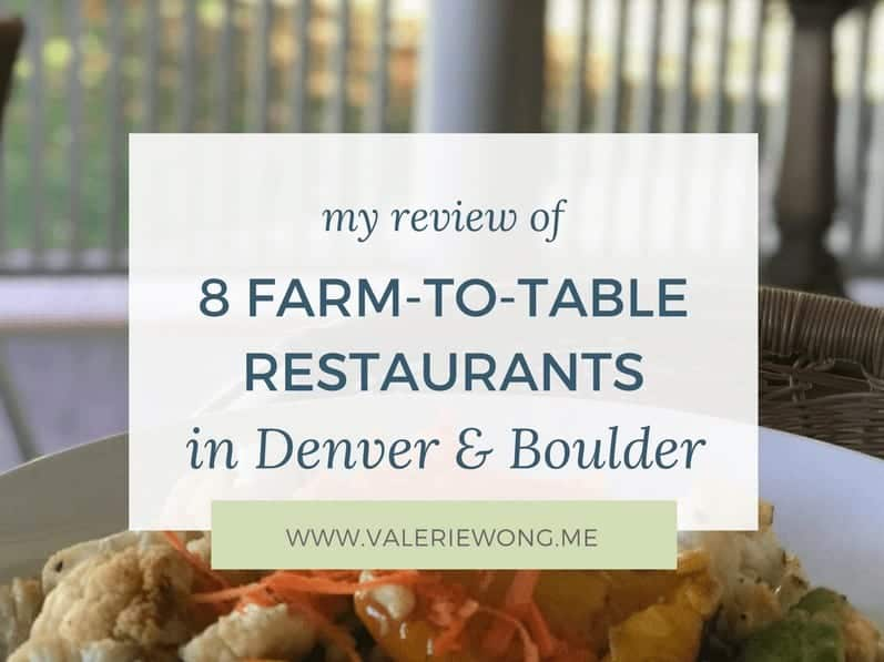 My review of 8 Farm To Table Restaurants in Denver & Boulder