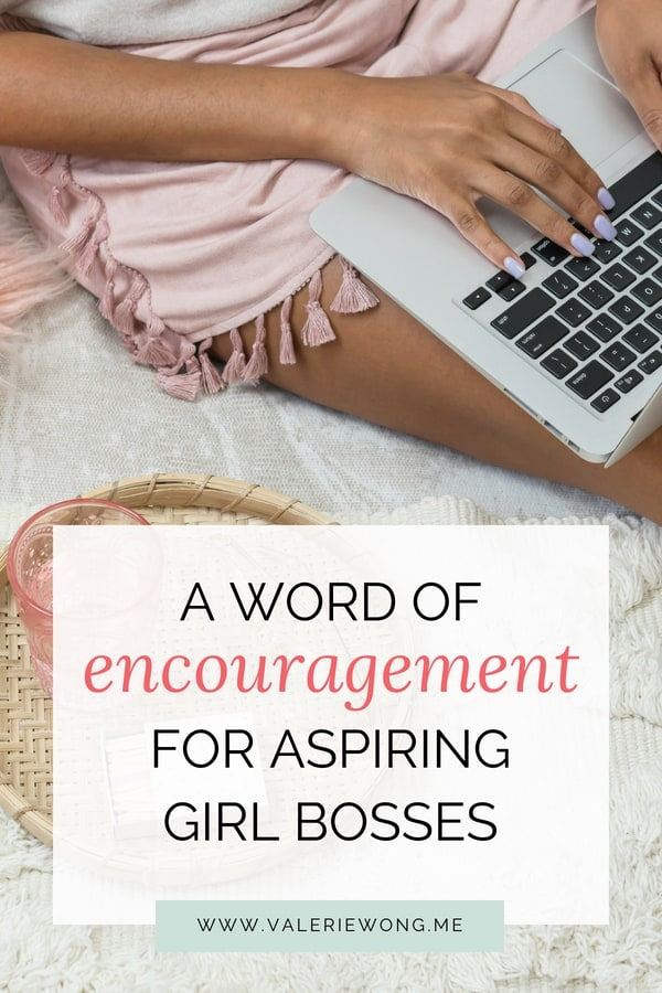 A Word of Encouragement for Aspiring Girl Bosses   If you dream of quitting your job to pursue your passion and be your own boss, but you're feeling scared or discouraged, this pep talk is for you! Click for a quick pick-me-up and pin it to come back to during the inevitable down times. You've got this!   Valerie Wong Wellness #girlboss #entrepreneur #encouragement #motivation #goals