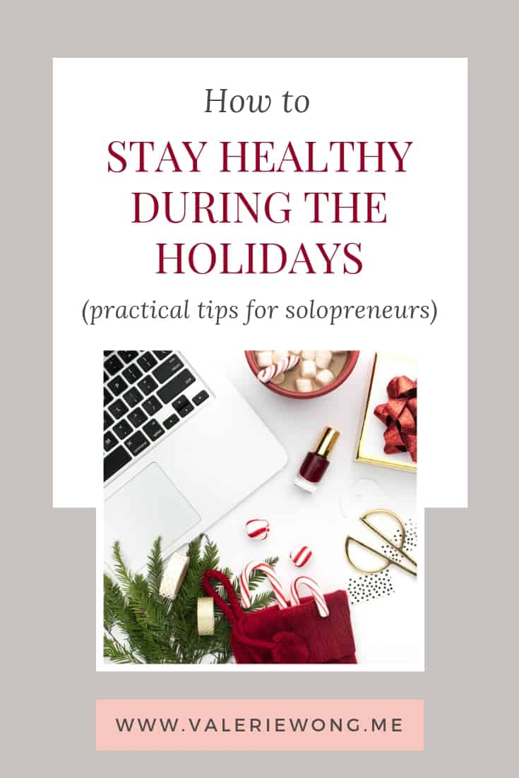 How to stay healthy during the holidays | If you're wondering how to stay healthy during the holidays, try these healthy holiday tips! You'll find tips from a certified wellness coach for eating healthy, working self care into your busy holiday schedule, plus a downloadable collection of quick workouts you can do when time is short. | Valerie Wong Wellness #holidays #healthy #healthyroutine #wellnesstips #quickworkouts #healthylifestyle #healthyholiday via @valeriewonglifecoach
