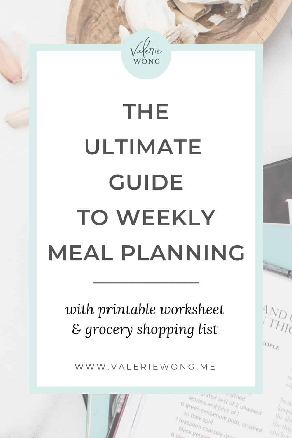 The Ultimate Guide to Weekly Meal Planning | If you're a beginner to meal planning or you've ever struggled to eat clean for the whole week, this post is for you! This step-by-step guide will make it easy for you to plan a week's worth of clean meals and nourish your body everyday. Plus there are meal prep tips and a free printable meal planning sheet + grocery list to save you a ton of time! | Valerie Wong Wellness #valeriewong #mealplanning #mealprep #cleaneating #healthyeating