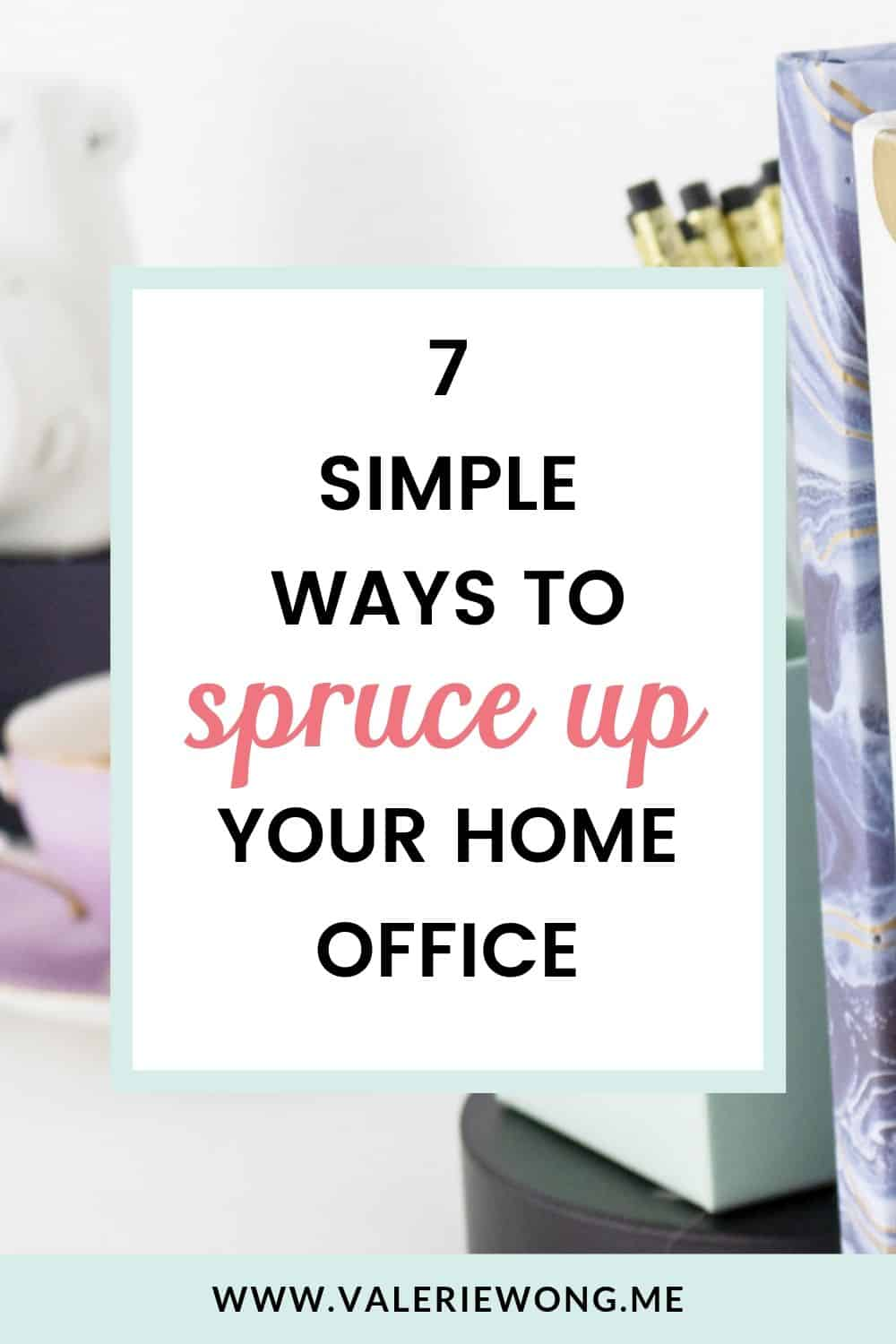 7 simple ways to spruce up your home office on a budget | If you're a work-from-home solopreneur and your home office is feeling stale and uninspiring, it may be time to freshen up your work space! Try some of these affordable ideas for sprucing up your home office so you have a work space that makes you feel energized, inspired, focused, and productive! | Valerie Wong Wellness #valeriewong #homeoffice #homeofficeideas #solopreneurtips #workfromhome #entrepreneurtips via @valeriewonglifecoach